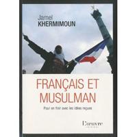 Photo de Français et musulman : Pour en finir avec les idées reçues